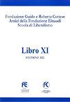Fondazione Guido Cortese e Roberto Cortese Amici della Fondazione Einaudi Scuola di Liberalismo Libro XI-Edizione 2012