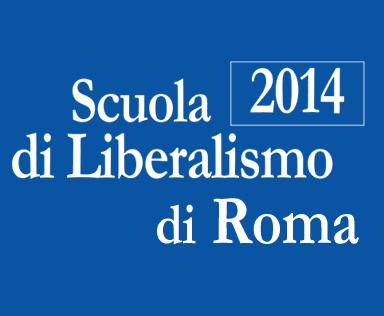 Scuola di Liberalismo di Roma 2014