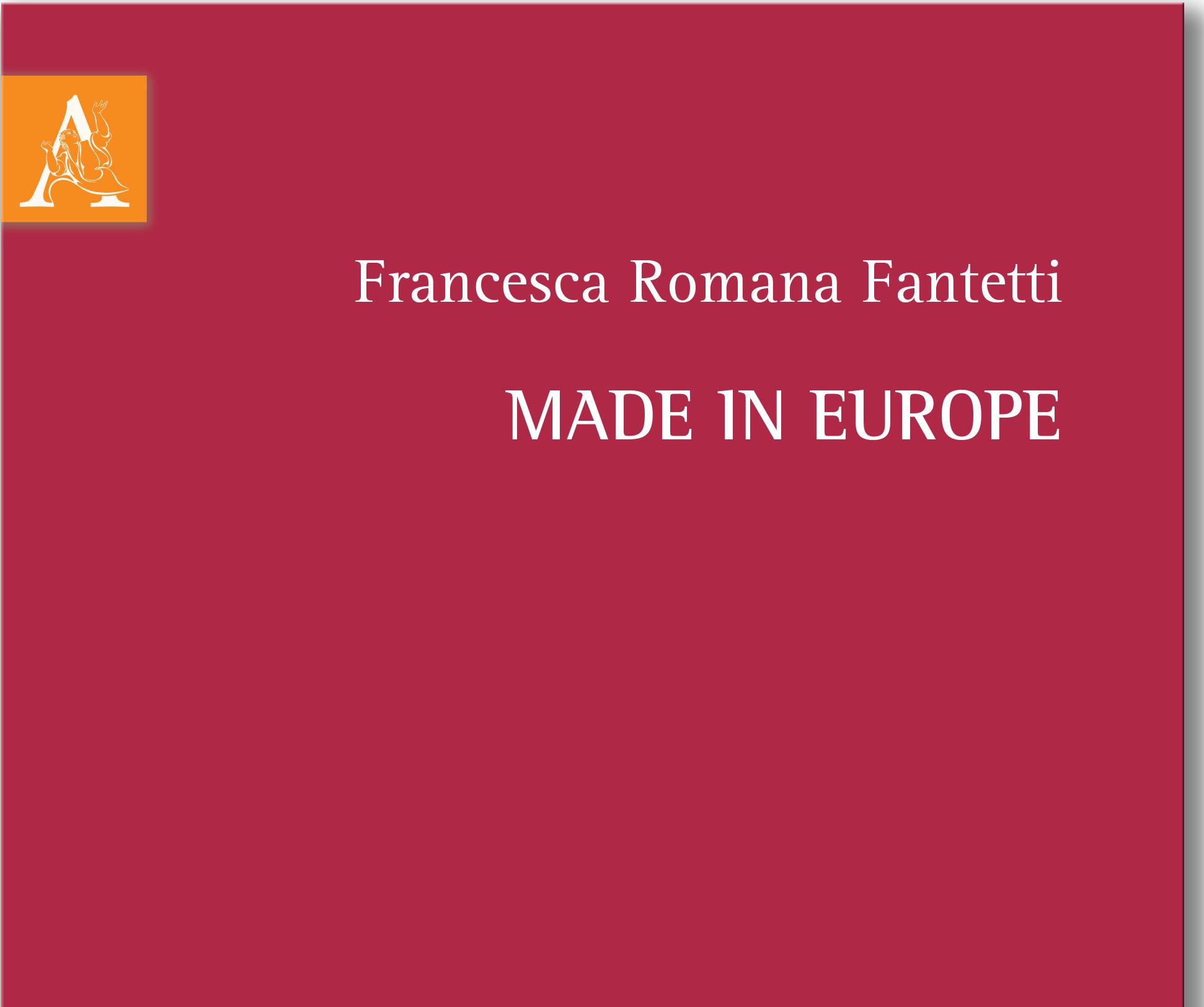 """Presentazione del libro """"Made in Europe"""" di Francesca Romana Fantetti – 23.01.2014"""