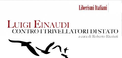 """Giovedì 12 Maggio – Presentazione  del libro """"Luigi Einaudi: contro i trivellatori di Stato"""""""