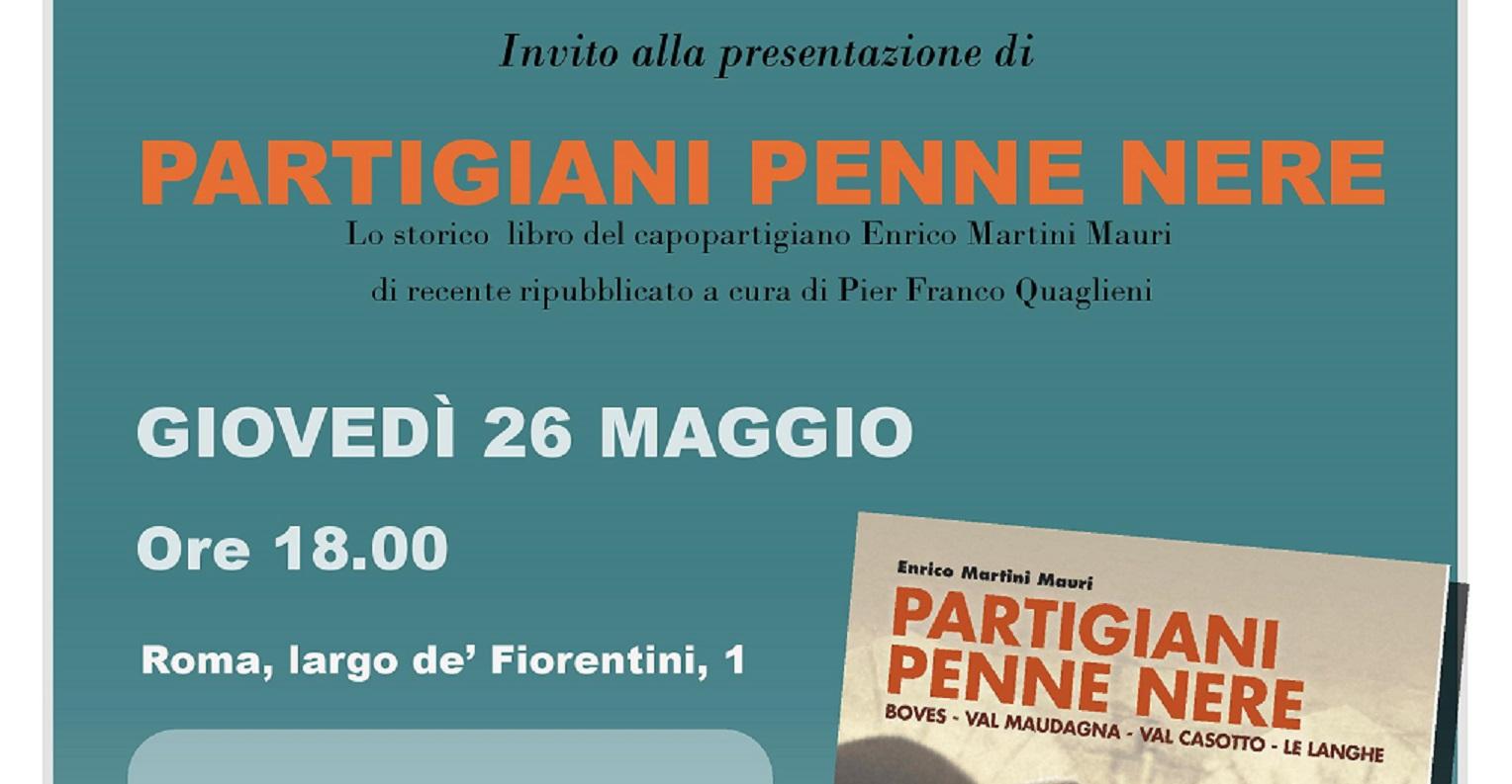 """26 maggio – Presentazione di """"Partigiani penne nere"""" lo storico libro di Enrico Maria Martini"""
