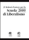 21 lezioni d'autore per la Scuola di Liberalismo 2009