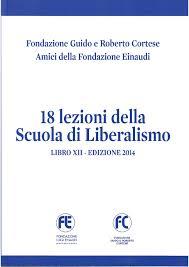 Scuola di Liberalismo. Libro XII: Edizione 2014