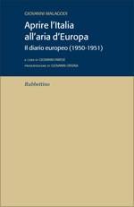 Aprire l'Italia all'aria d'Europa Il diario europeo (1950-1951)