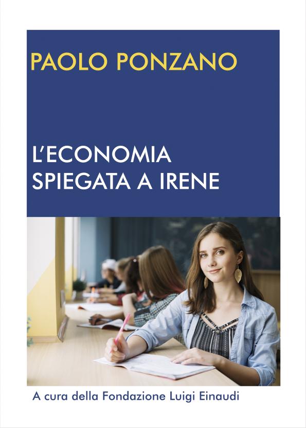 L'economia spiegata a Irene. A cura di Paolo Ponzano
