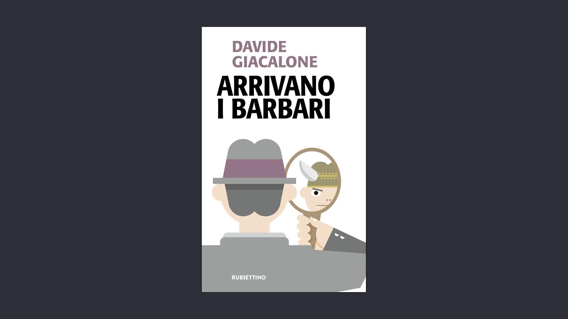 Arrivano i barbari – Davide Giacalone