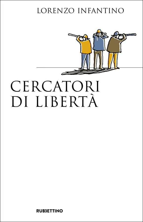 Cercatori di libertà – Lorenzo Infantino