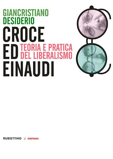 Croce ed Einaudi di Giancristiano Desiderio