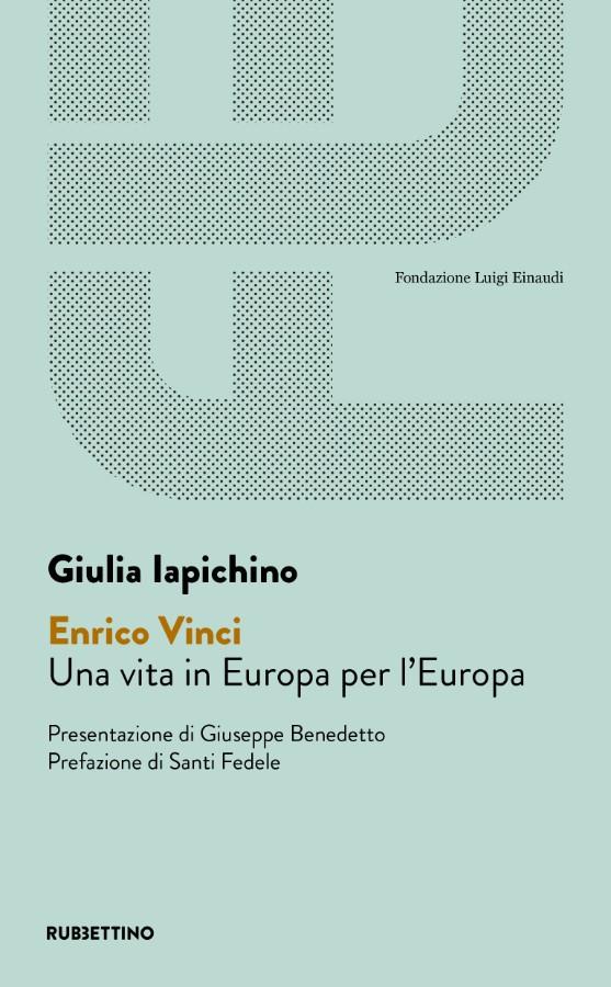 Enrico Vinci – Una vita in Europa per l'Europa di Giulia Iapichino