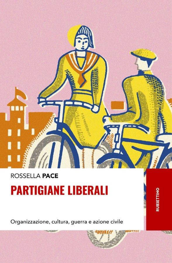 Partigiane Liberali di Rossella Pace