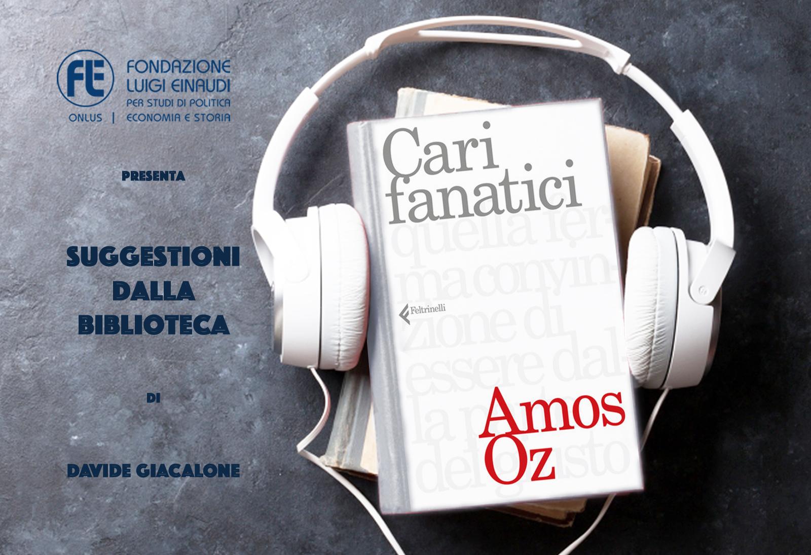 Amos Oz – Cari fanatici