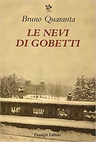Le nevi di Gobetti – Bruno Quaranta