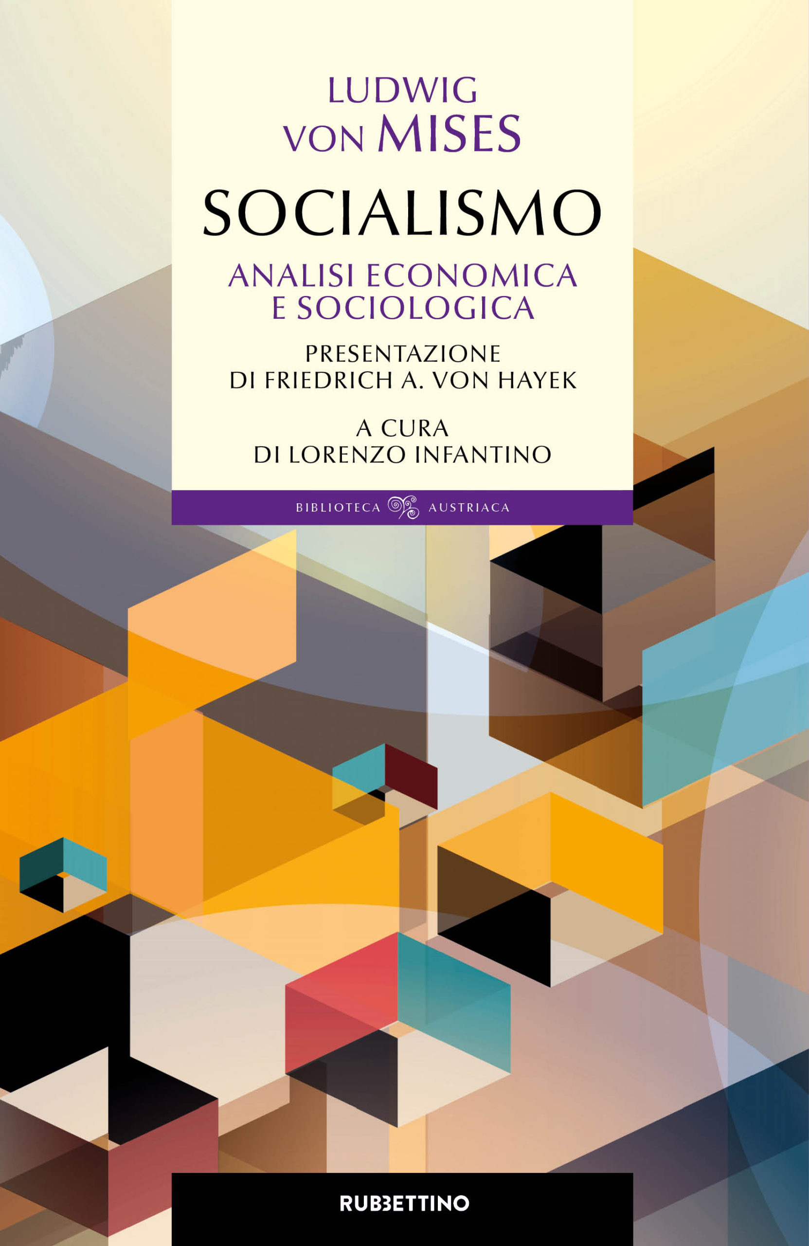 Socialismo. Analisi economica e sociologica – Ludwig von Mises, a cura di Lorenzo Infantino