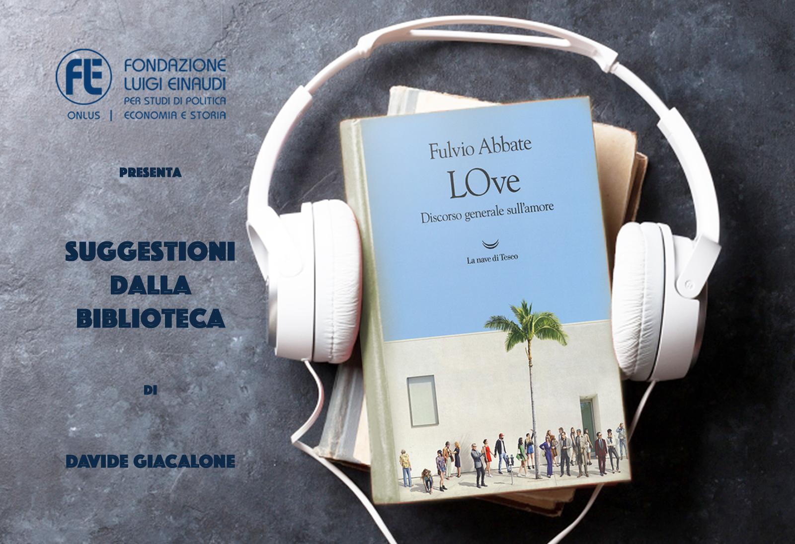 """LiberaLibri 2021: """"Love"""" di Fulvio Abbate"""