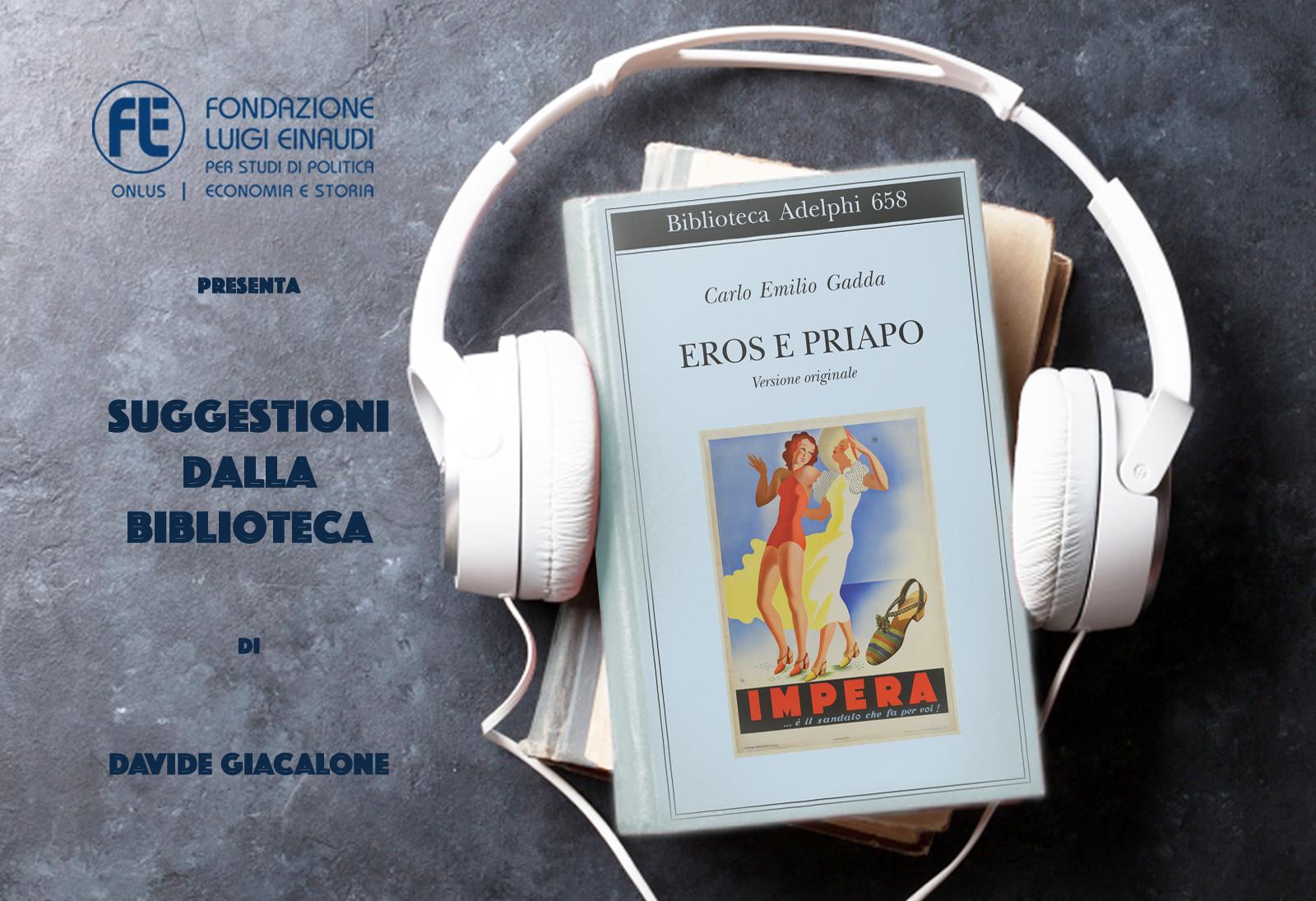 Carlo Emilio Gadda – Eros e Priapo