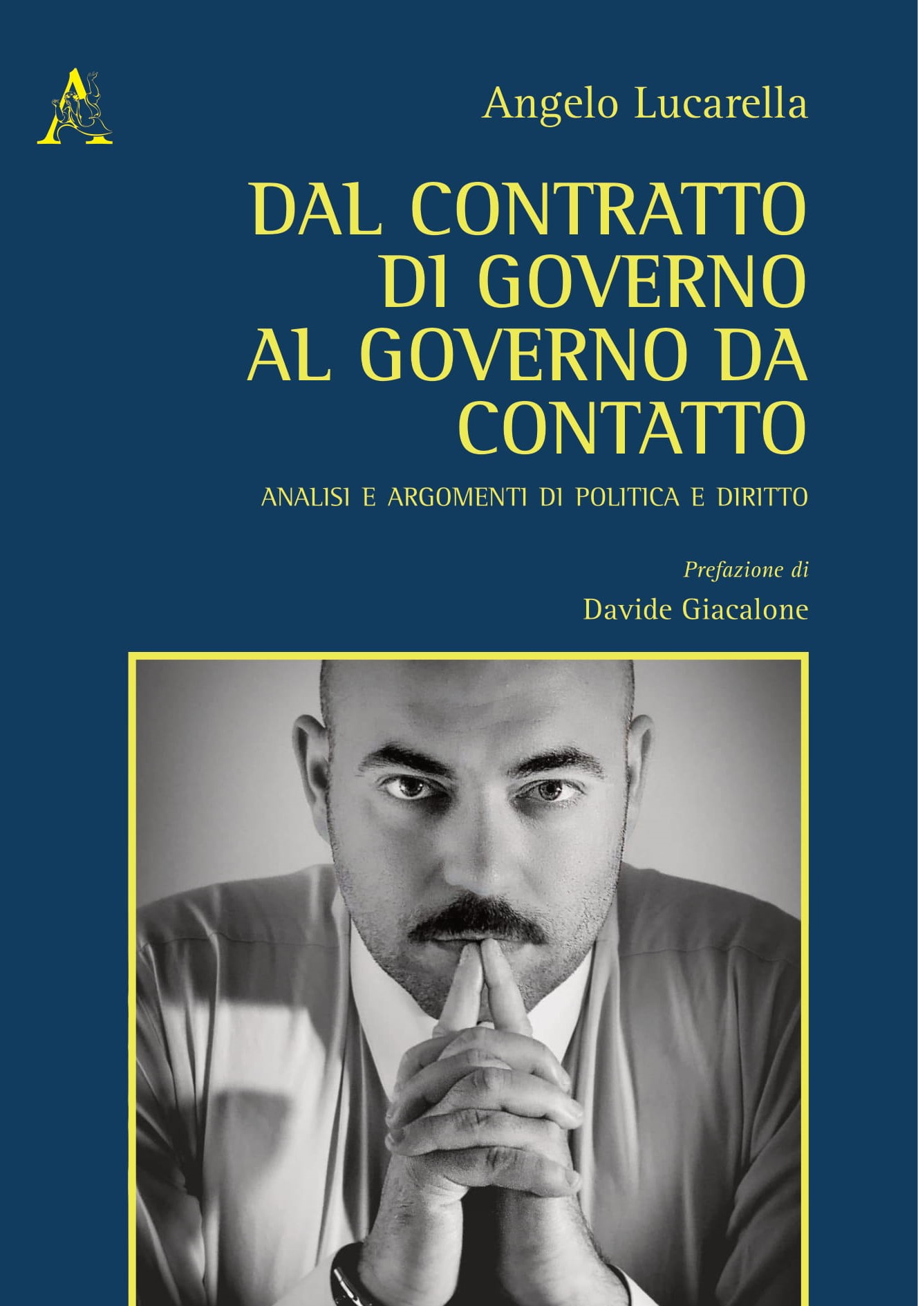 Dal Contratto di Governo al Governo da Contatto – Angelo Lucarella