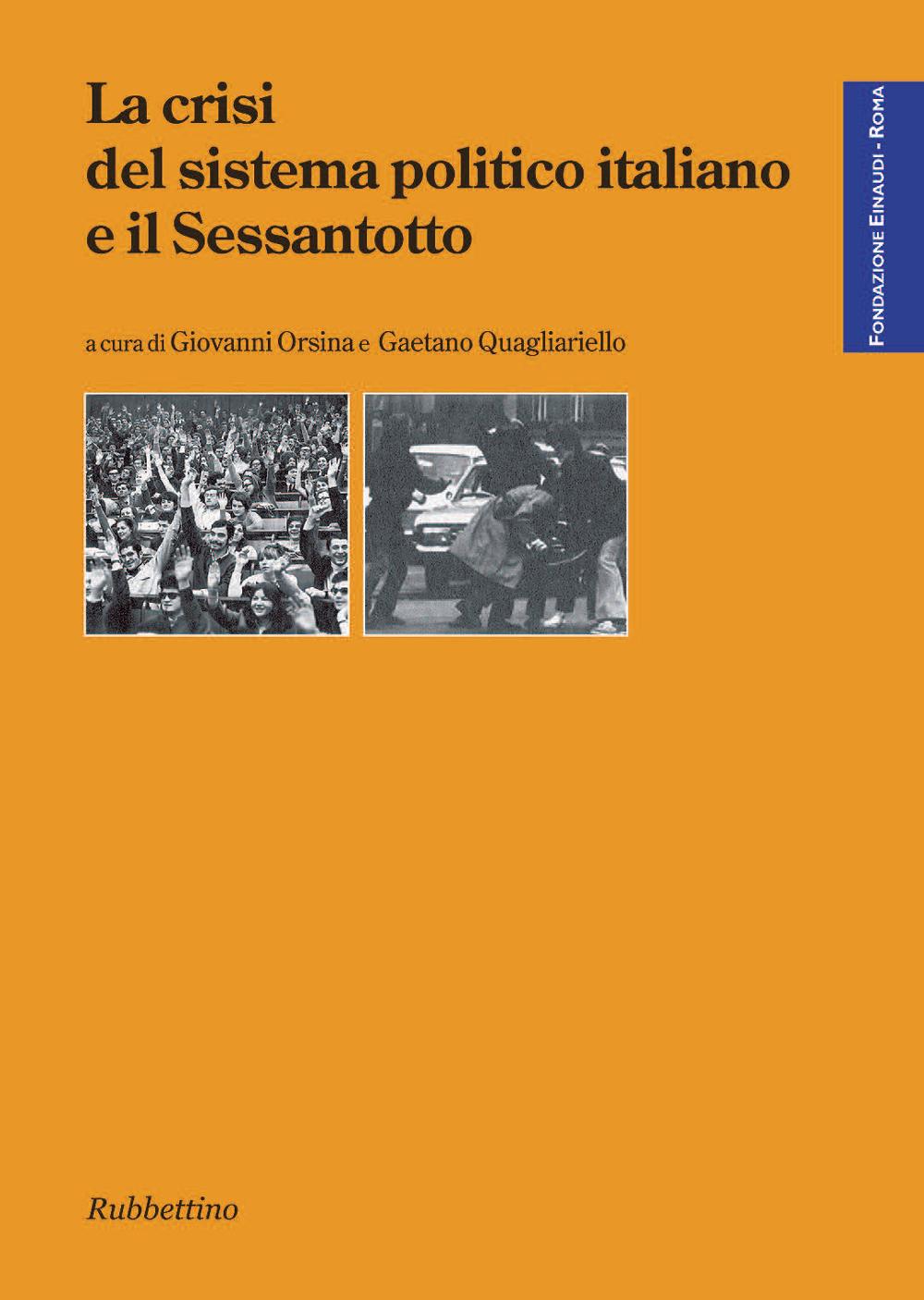 La crisi del sistema politico italiano e il Sessantotto di Giovanni Orsina, Gaetano Quagliariello