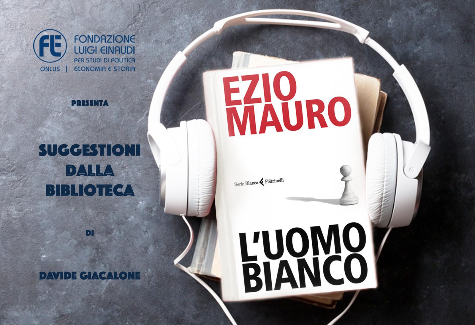 Ezio Mauro – L'uomo bianco