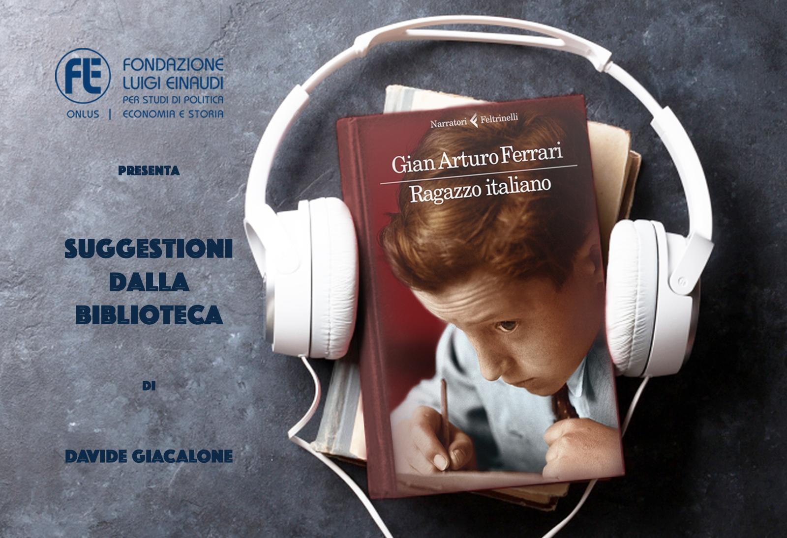 Gian Arturo Ferrari – Ragazzo italiano