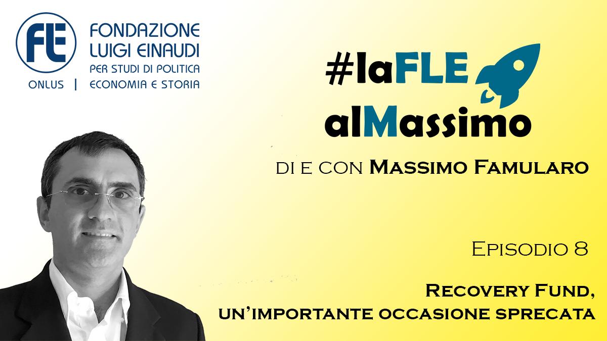 #laFLEalMassimo – Episodio 8 – Recovery Fund, un'importante occasione sprecata