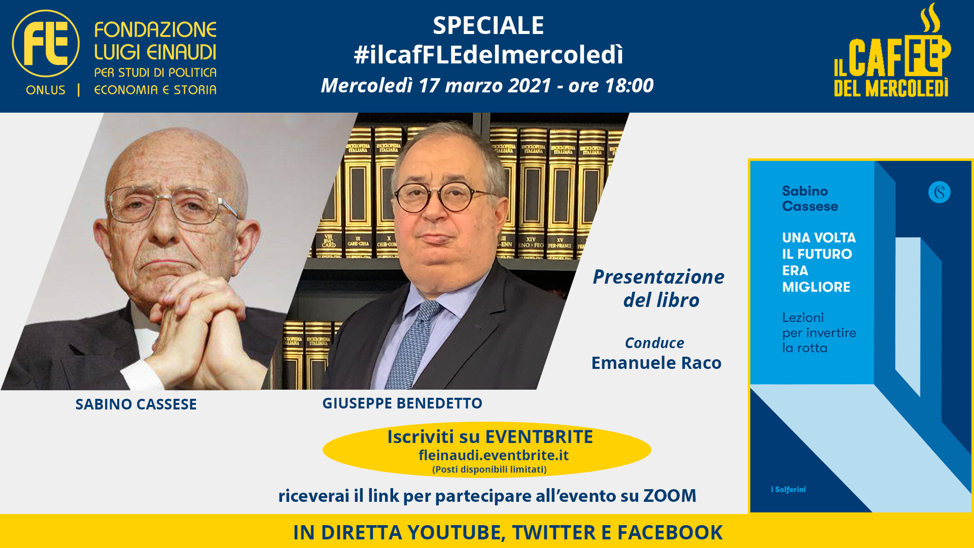 """Speciale #ilcafFLEdelmercoledì – Sabino Cassese e Giuseppe Benedetto, presentazione del libro """"Una volta il futuro era migliore"""""""