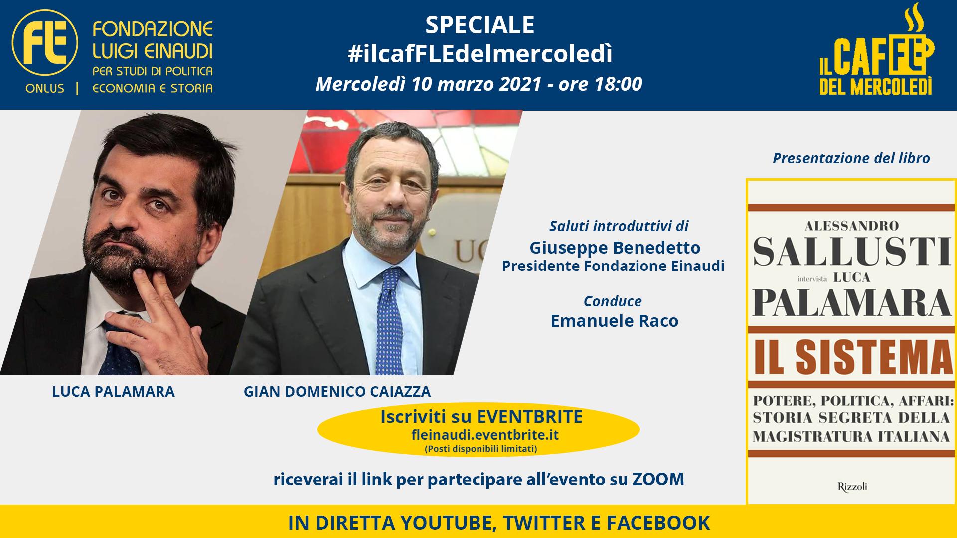 """Speciale #ilcafFLEdelmercoledì – Luca Palamara e Gian Domenico Caiazza, presentazione del libro """"Il sistema"""""""