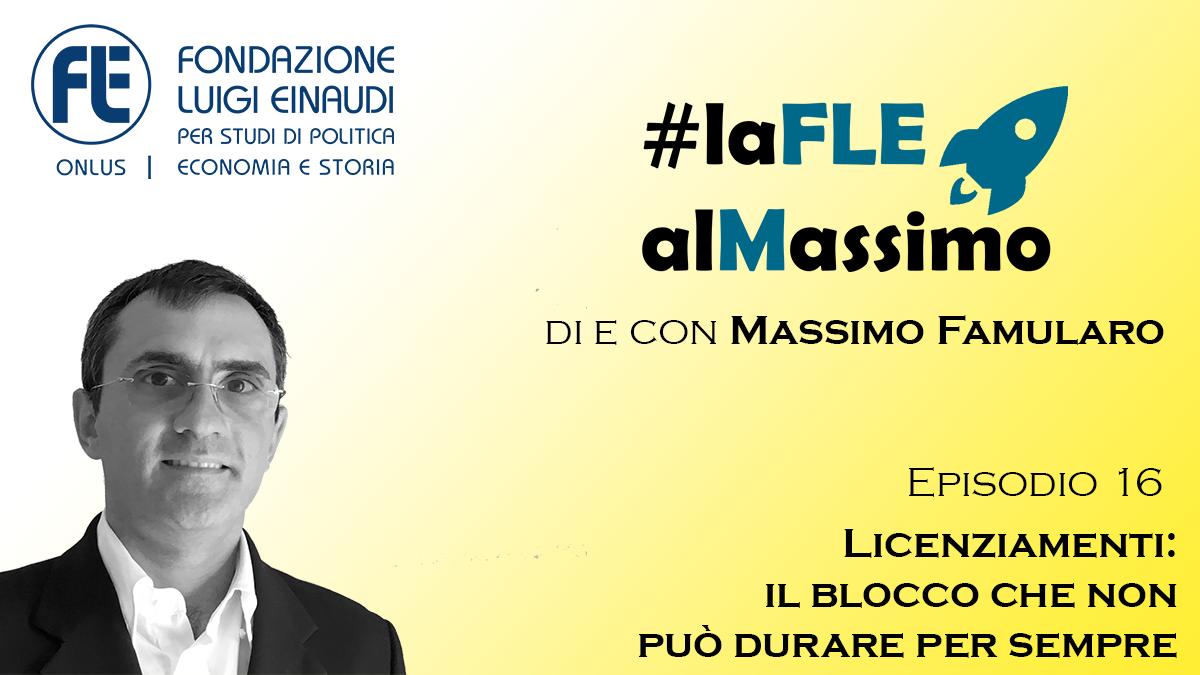 #laFLEaMassimo – Episodio 16 – Licenziamenti: il blocco che non può durare per sempre
