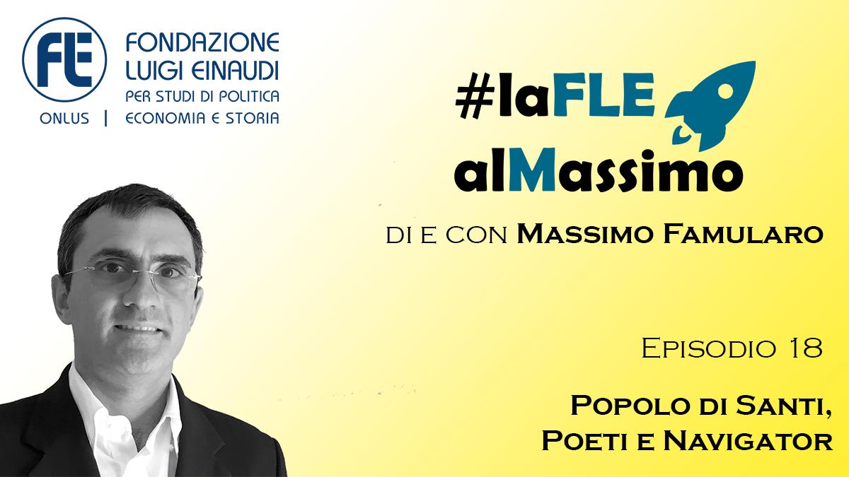 #laFLEalMassimo – Episodio 18  – Popolo di Santi, Poeti e Navigator