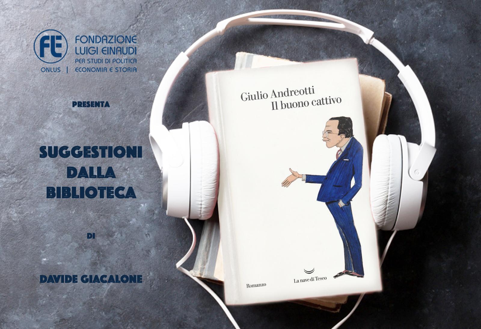 Giulio Andreotti – Il buono cattivo