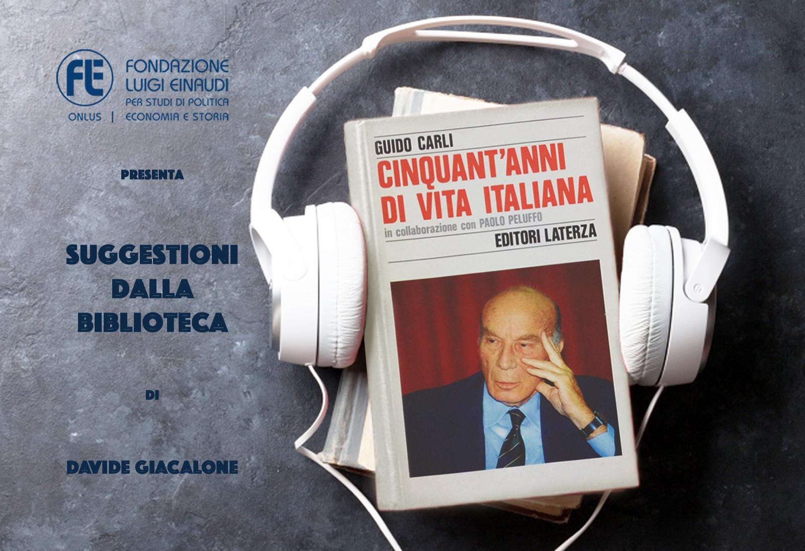 Guido Carli – Cinquant'anni di vita italiana