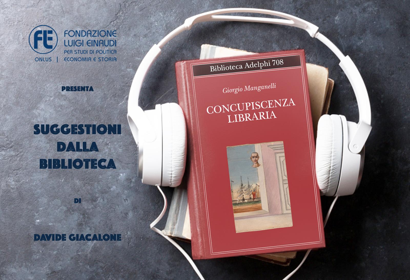 Giorgio Manganelli – Concupiscenza libraria