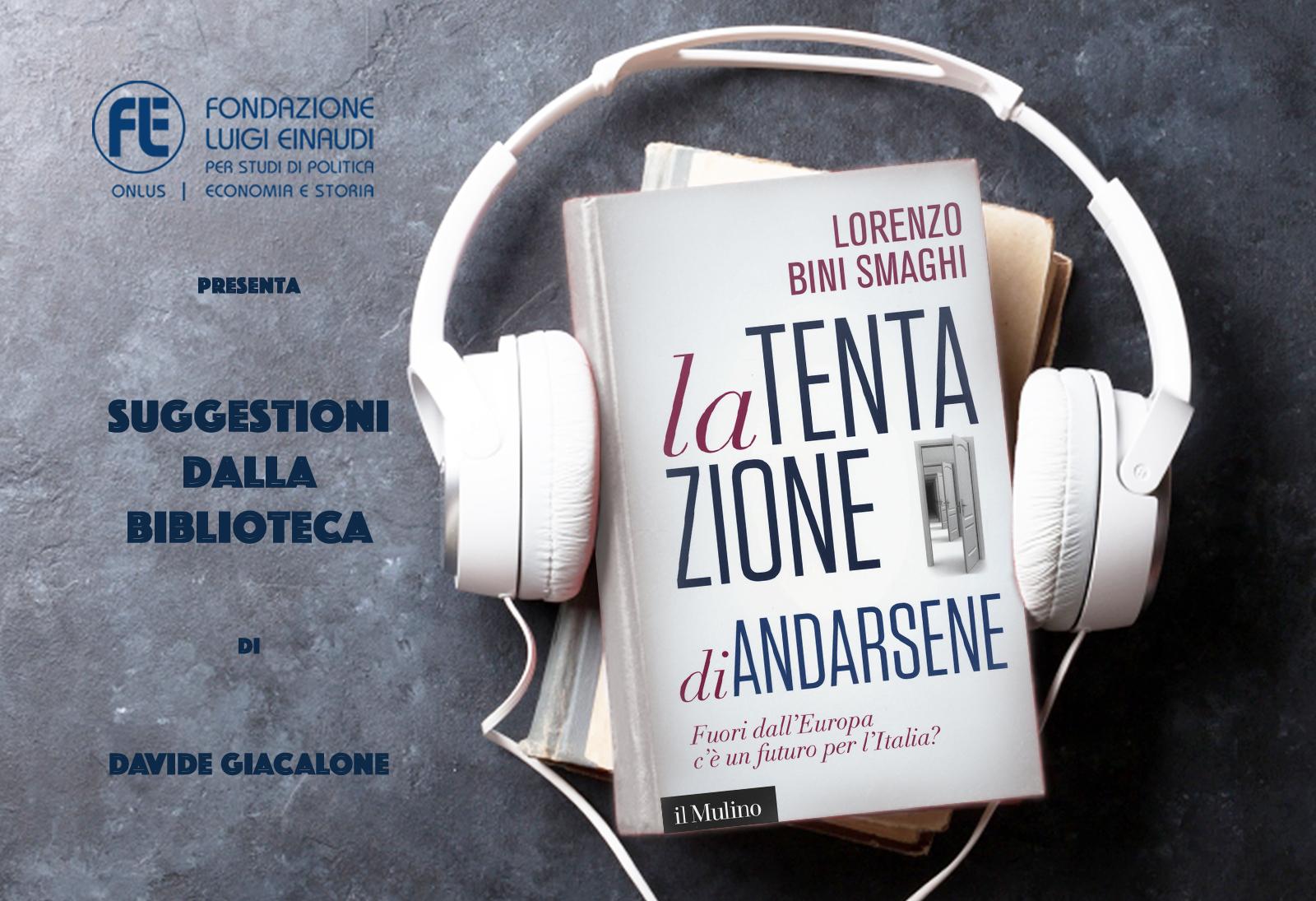 Lorenzo Bini Smaghi – La tentazione di andarsene