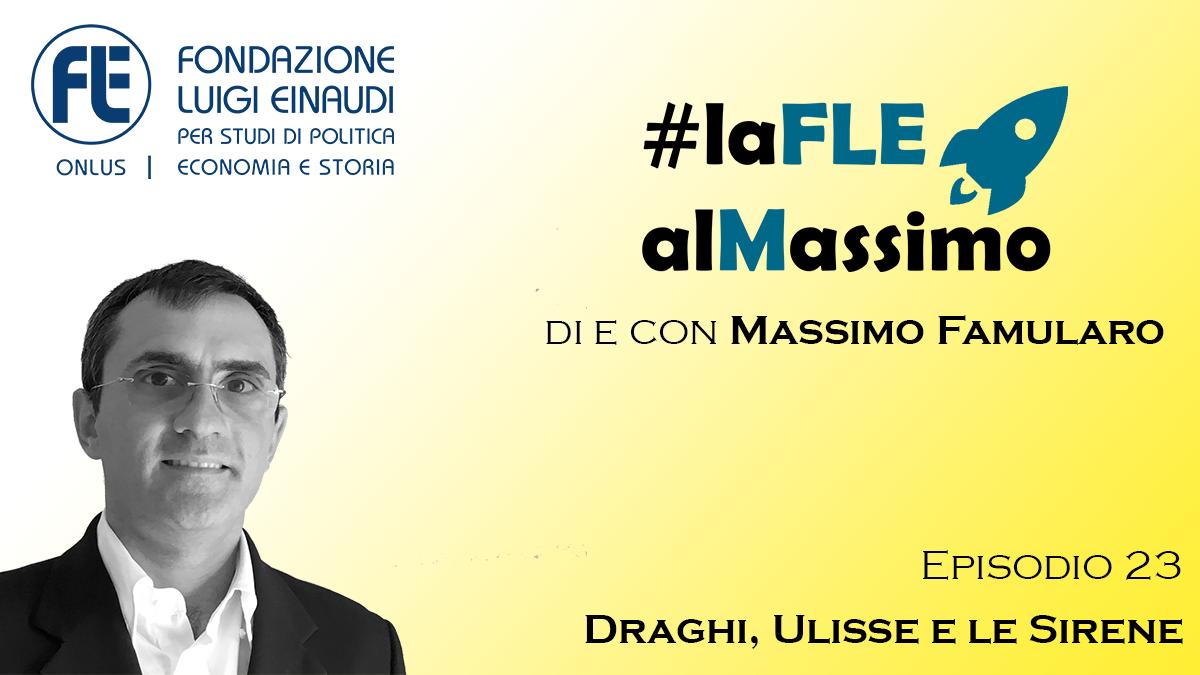 #laFLEalMassimo – Episodio 23 – Draghi, Ulisse e le Sirene