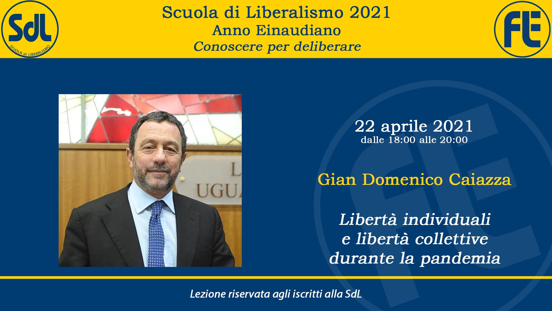 Scuola di Liberalismo 2021: 22 aprile lezione di Gian Domenico Caiazza