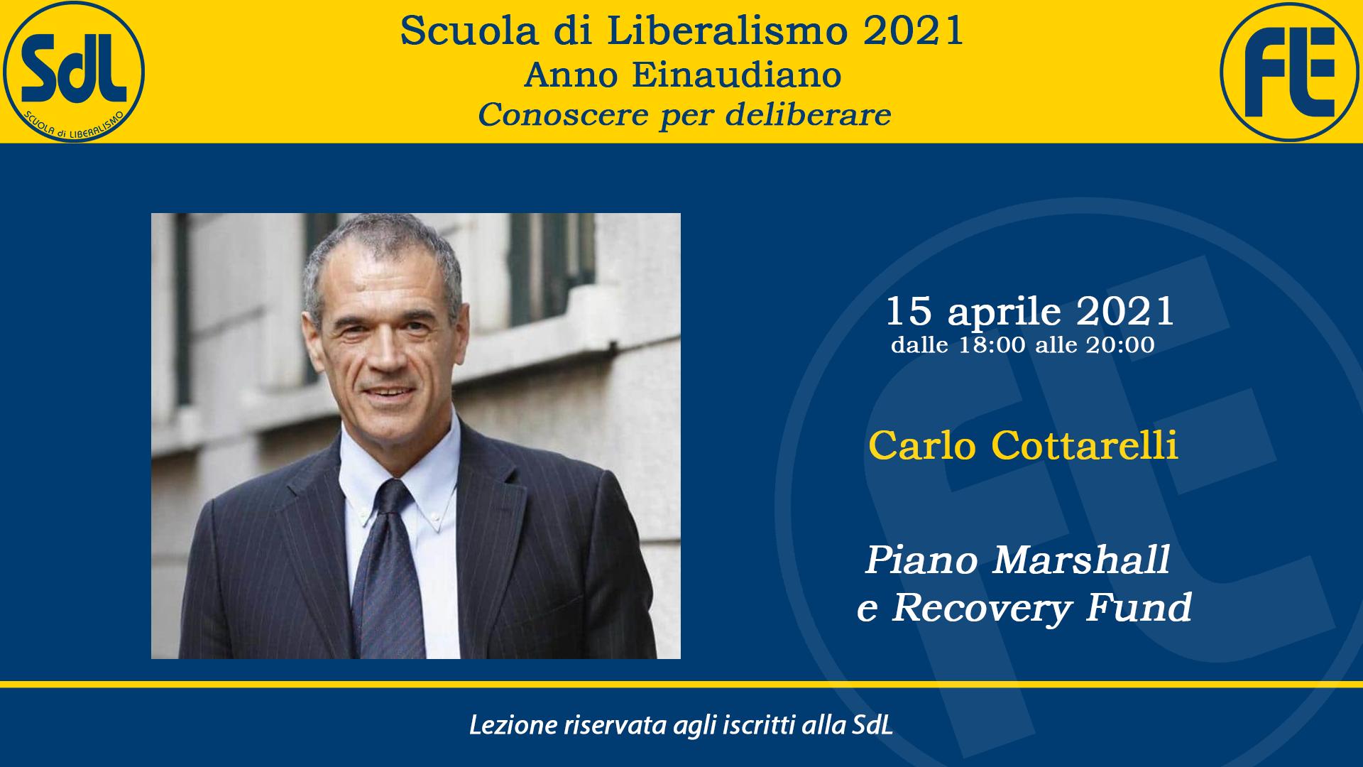 Scuola di Liberalismo 2021: 15 aprile lezione di Carlo Cottarelli