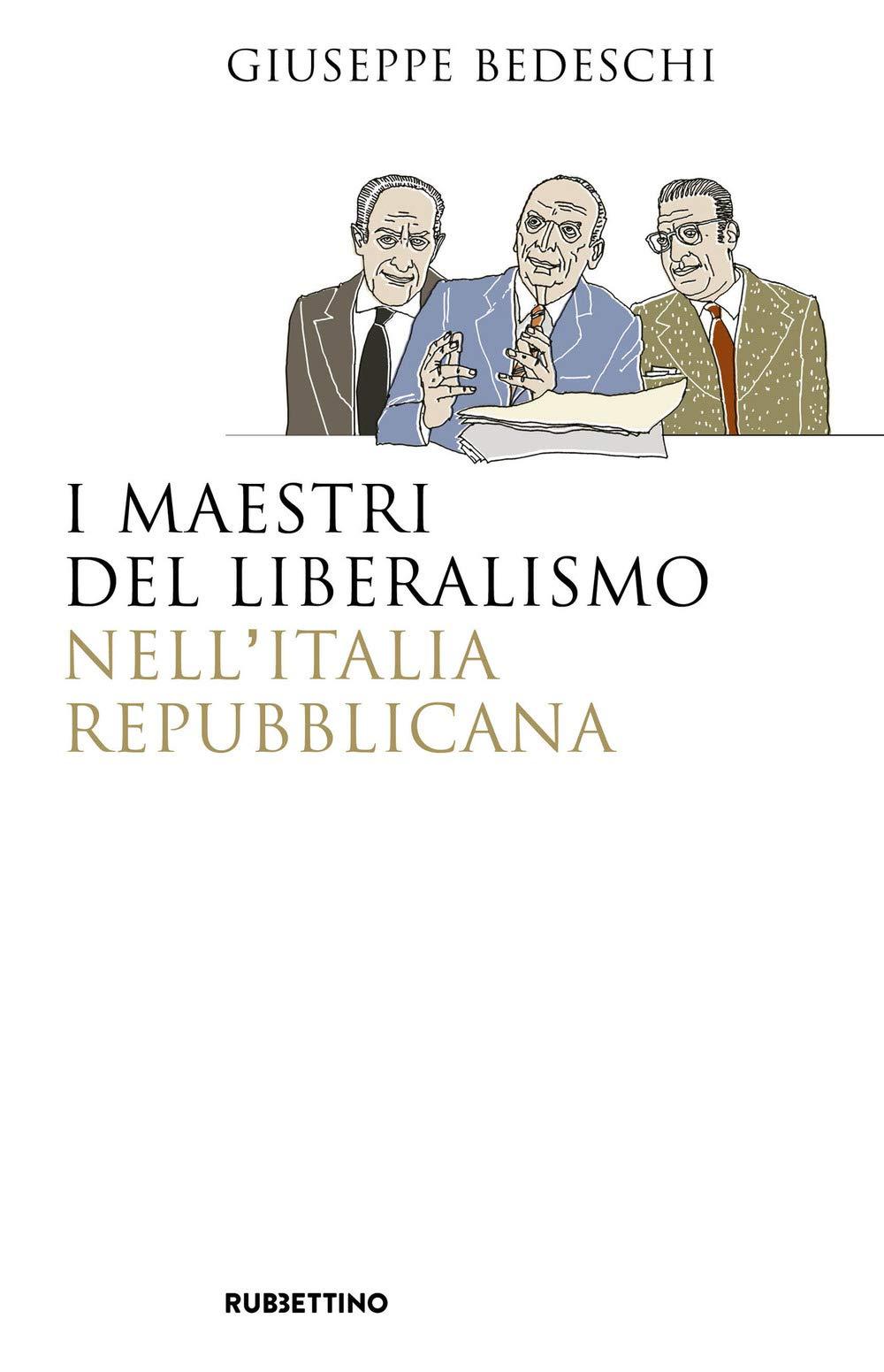 I maestri del liberalismo nell'Italia Repubblicana – Giuseppe Bedeschi