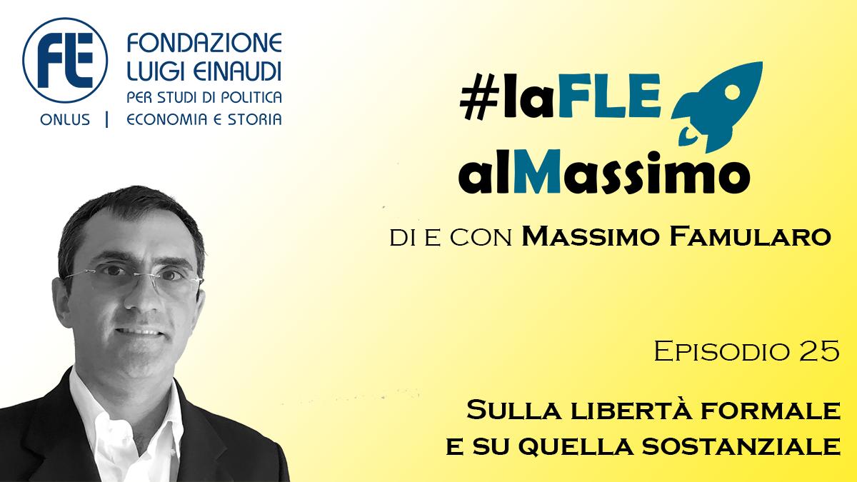 #laFLEalMassimo – Episodio 25 – Sulla libertà formale e su quella sostanziale