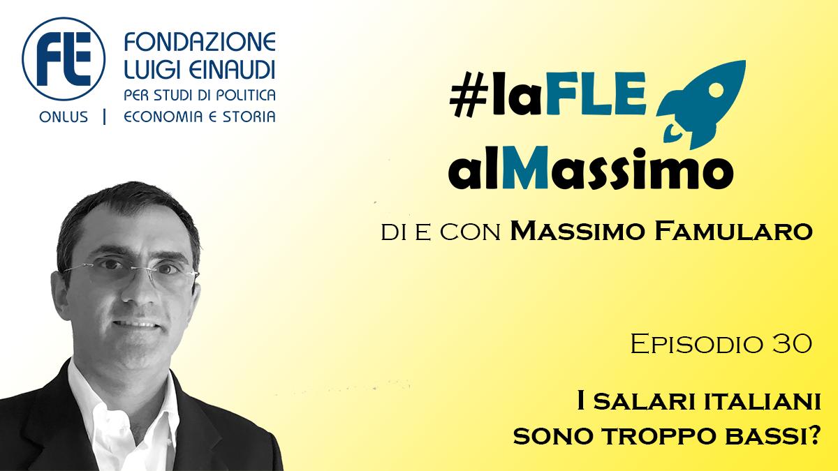#laFLEalMassimo – Episodio 30 – I salari italiani sono troppo bassi?