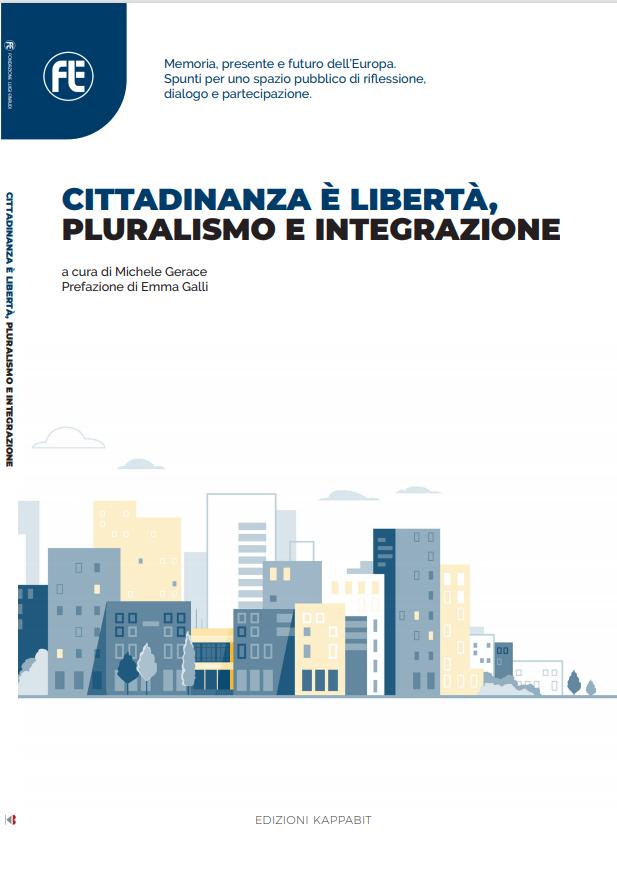 Cittadinanza è Libertà, Pluralismo e Integrazione.